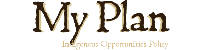 My Plan Indigenous Opportunities Policy Logo - Home Page